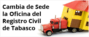 Cambio de sede registro civil Tabasco